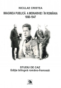 Imaginea publica a monarhiei în Romania. 1866-1947.