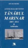 Antologia revistei ,,Tanarul Marinar'' 2007-2012 & addenda
