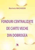 Fonduri centralizate de carte veche din Dobrogea
