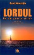 LORDUL - UN OM PENTRU VIITOR