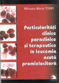Particularitati clinice, paraclinice si terapeutice in leucemia acuta promielocitara