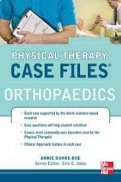 CASE FILES IN PHYSICAL THERAPY ORTHOPEDICS