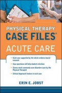 CASE FILES IN PHYSICAL THERAPY ACUTE CARE