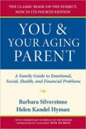 You and Your Aging Parent: A Family Guide to Emotional, Social, Health, and Financial Problems (4th ed)