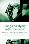 Living and dying with dementia: Dialogues about palliative care