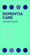 Dementia Care: A Practical Manual