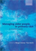 Managing older people in primary care: A practical guide
