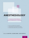 Anesthesiology: A Comprehensive Review for the Written Boards and Recertification