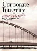 CORPORATE INTEGRITY: A TOOLKIT FOR MANAGING BEYOND COMPLIANCE <b>*OFERTA* </b>