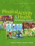 PHYSICAL ACTIVITY&HEALTH:AN INTERACTIVE APPROACH, 2ED ISBN: 978-0763746513 <b>*OFERTA* </b>