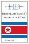 "Historical Dictionary of Democratic People""s Republic of Korea"