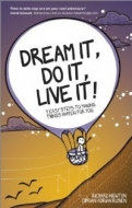 Dream It, Do It, Live It: 9 Easy Steps To Making Things Happen For You <b>*OFERTA* </b>