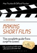 MAKING SHORT FILMS 3D ED.THE COMPLET GUIDE FROM SCRIPT TO SCREEN <b>*OFERTA* </b>