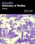 "Fairchild""s Dictionary of Textiles 7th edition"