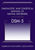 Diagnostic and Statistical Manual of Mental Disorders, Fifth Edition (DSM-5™)