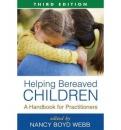 Helping Bereaved Children. Third Edition