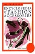 The Fairchild Encyclopedia of Fashion Accessories