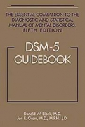 DSM-5™ Guidebook: The Essential Companion to the Diagnostic and Statistical Manual of Mental Disorders, Fifth Edition
