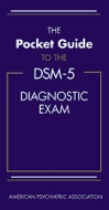 The Pocket Guide to the DSM-5™ Diagnostic Exam