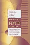 Advanced FDTD Methods: Parallelization, Acceleration and Engineering Applications