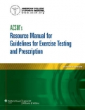 "ACSM""s Resource Manual for Guidelines for Exercise Testing and Prescription"