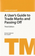 "A User""s Guide to Trade Marks and Passing Off"