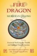 Fire Dragon Meridian Qigong.Essential NeiGong for Health and Spiritual Transformation <b>*OFERTA* </b>