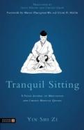 Tranquil Sitting.A Taoist Journal on Meditation and Chinese Medical Qigong <b>*OFERTA* </b>