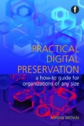 Practical Digital Preservation <b>*OFERTA* </b>