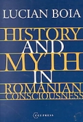 HISTORY AND MYTH IN ROMANIAN CONSCIOUSNESS <b>*OFERTA* </b>